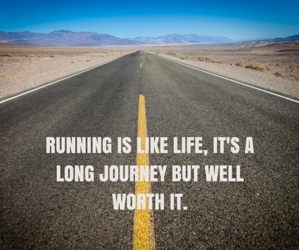 Running-is-like-life-its-a-long-journey-but-well-worth-it.